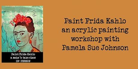 Paint Frida Kahlo Make 'n Take tickets