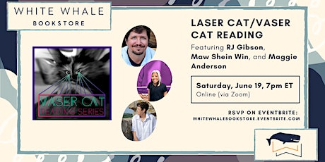 Laser Cat/Vaser Cat Reading: RJ Gibson, Maw Shein Win, and Maggie Anderson tickets