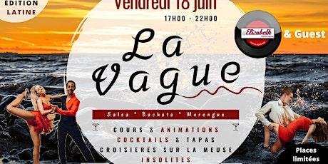 """""""La Vague"""" édition Latine  by Salsanam  (Dj Eli + Guest) 18 Juin 2021 billets"""