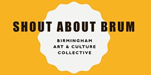 Shout About Brum Presents - How To Bring Culture To...