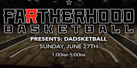 faRtherhood Presents: Dadsketball tickets