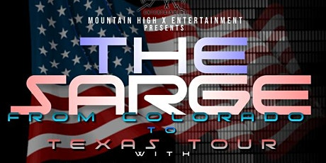 THE SARGE : FROM COLOADO TO TEXAS TOUR (EL PASO TX) tickets