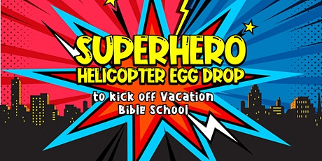 Superhero Helicopter Egg Drop tickets