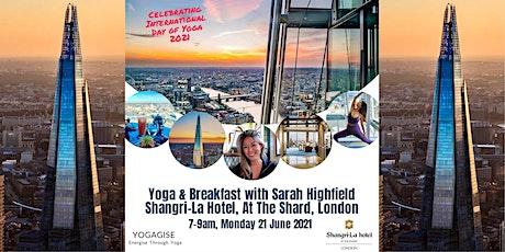 Yoga & Breakfast w/ Sarah Highfield, Shangri-La Hotel, At The Shard, London tickets