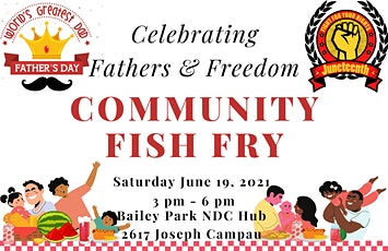 Celebrating Fathers and Freedom: Community Fish Fry tickets