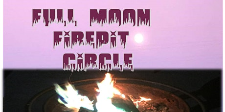 Full Moon Firepit Circle tickets