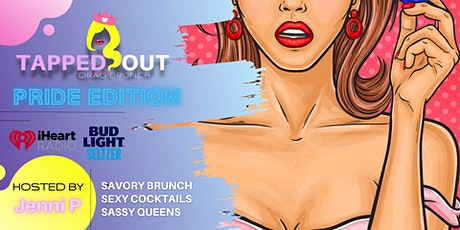 Tapped Out Drag Brunch   PRIDE Edition tickets