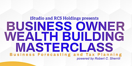 Business Owner Wealth Building Seminar tickets