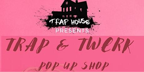 Trap & Twerk Pop -Up Shop tickets