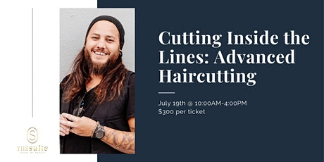 Cutting Inside The Lines: Advanced Haircutting tickets