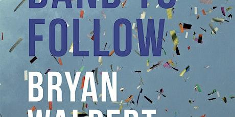 Book Launch: Bryan Walpert | Brass Band to Follow tickets