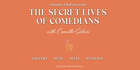 The Secret Lives of Comedians with Camille Solari tickets