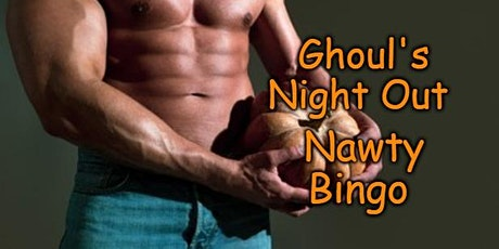 Ghoul's Night Out Nawty Bingo tickets