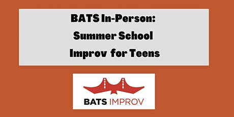 In-Person: Summer School Improv for Teens tickets