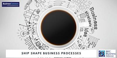 Ship Shape Business Processes