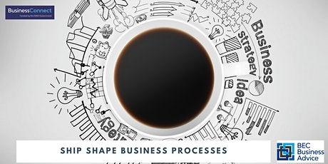 Ship Shape Business Processes Tickets