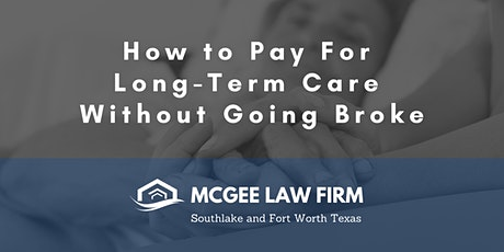How to Pay For Long-Term Care Without Going Broke tickets