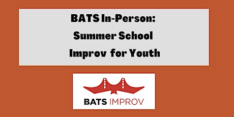 In-Person: Summer School Improv for Youth tickets