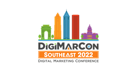 DigiMarCon Southeast 2022 - Digital Marketing Conference & Exhibition tickets