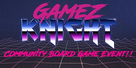 Gamez Knight - Community Board Game Event tickets