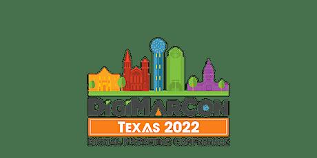 DigiMarCon Texas 2022 - Digital Marketing, Media &  Advertising Conference tickets