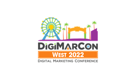 DigiMarCon West 2022 - Digital Marketing, Media & Advertising Conference tickets