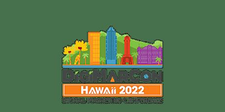 DigiMarCon Hawaii 2022 - Digital Marketing, Media & Conference & Exhibition tickets