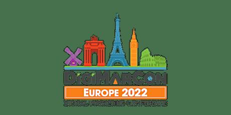 DigiMarCon Europe 2022 - Digital Marketing, Media & Advertising Conference tickets