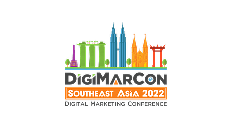 DigiMarCon Southeast Asia 2022 - Digital Marketing Conference & Exhibition tickets