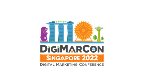 DigiMarCon Singapore 2022 - Digital Marketing Conference & Exhibition tickets