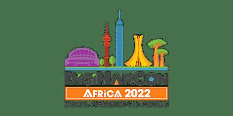 DigiMarCon Africa 2022 - Digital Marketing, Media &  Advertising Conference tickets