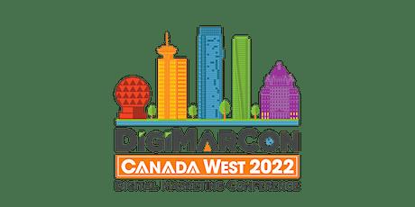 DigiMarCon Canada West 2022 - Digital Marketing Conference & Exhibition tickets