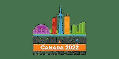 DigiMarCon Canada 2022 - Digital Marketing, Media & Advertising Conference tickets