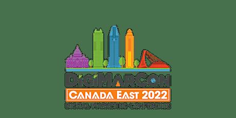 DigiMarCon Canada East 2022 - Digital Marketing Conference & Exhibition billets