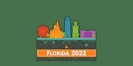 DigiMarCon Florida 2022 - Digital Marketing, Media &  Advertising tickets