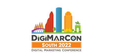 DigiMarCon South 2022 - Digital Marketing, Media & Advertising Conference tickets