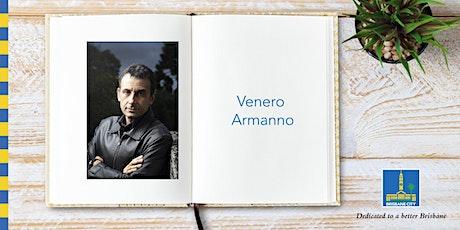 Meet Venero Armanno - Brisbane Square Library tickets