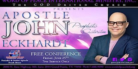 "Apostle John Eckhardt - ""Prophetic Activation!"" tickets"