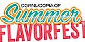 Cornucopia Of Summer Flavorfest