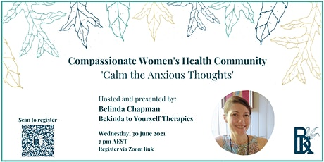 Compassionate Women's Health Community - Calm the Anxious Thoughts tickets