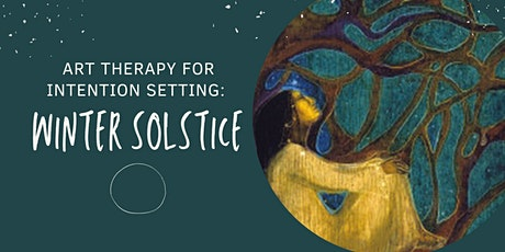 Art Therapy for Intention Setting: Winter Solstice tickets
