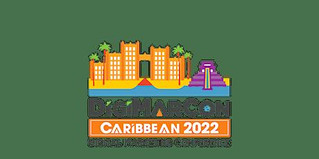DigiMarCon Caribbean 2022 - Digital Marketing, Media &  Advertising tickets