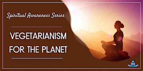 Vegetarianism for the Planet biglietti