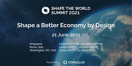 Shape the World Summit 2021 : Shape a Better Economy by Design tickets