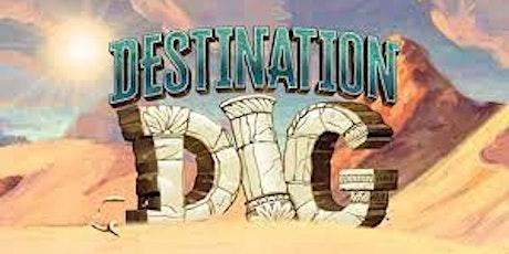 Vacation Bible School (VBS) - Destination Dig tickets