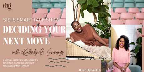 SIS LIVE TALK SHOW: Deciding Your  Next Move with Kimberly B. Cummings tickets