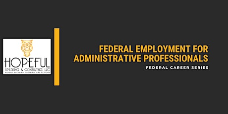 Federal Employment for Administrative Professionals tickets