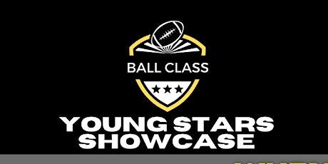 Ball Class Young Stars Football Showcase tickets