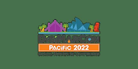 DigiMarCon Pacific 2022 - Digital Marketing, Media & Conference tickets