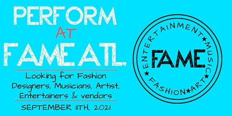 Looking for Fashion Designers, Musicians & Artist for Fame Atlanta tickets